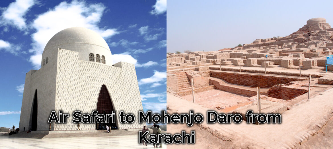 Featured image of Air Safari to Mohenjo Daro from Karachi